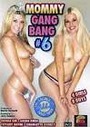 Mommy Gang Bang 6