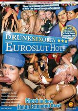 Drunk Sex Orgy: Euroslut Hotel
