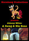 Johnny Miles: A Dawg And His Bone