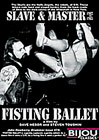 Slave And Master: Fisting Ballet