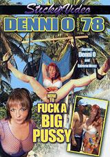 Denni O' 78: How To Fuck A Big Pussy