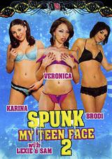 Spunk My Teen Face 2