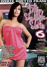 Filthy Shemale Sluts 6