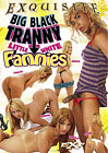 Big Black Tranny Little White Fannies