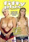 Fifty Plus Video Magazine 7: Getting Off With Granny