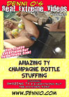 Real Extreme Videos 2: Amazing Ty Champagne Bottle Stuffing