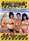 Mondo Extreme 81: Squirtin' MILF Madness
