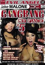 Gang Bang My Face 5 Part 2