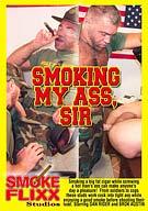 Smoking My Ass Sir