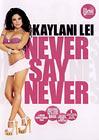 Kaylani Lei: Never Say Never