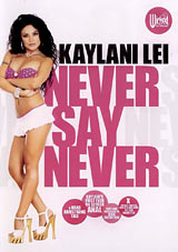Kaylani Lei: Never Say Never