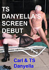 TS Danyella's Screen Debut