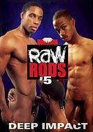 Raw Rods 5: Deep Impact