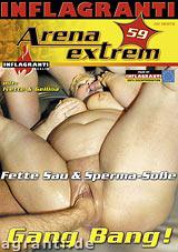 Arena Extrem 59: Fette Sau und Sperma Sosse