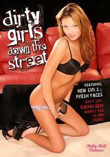 Dirty Girls Down The Street