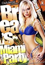 Brea's Miami Fuck Party
