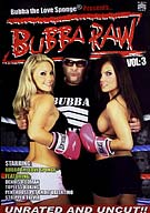Bubba the Love Sponge Presents: Bubba Raw 3