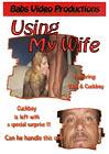 Using My Wife