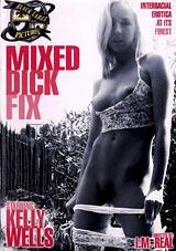 Mixed Dick Fix