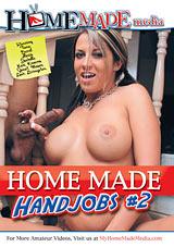 Home Made Handjobs 2