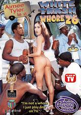 White Trash Whore 26: Aimee Tyler