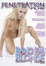 Bang E'm Blonde