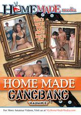 Home Made Gangbang: Radiance