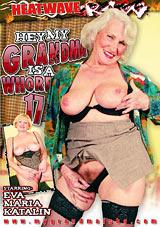 Hey, My Grandma Is A Whore 17