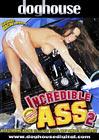 Incredible Ass 2