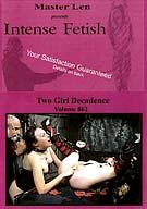 Intense Fetish 862: Two Girl Decadence