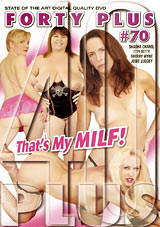 Forty Plus 70: That's My Milf