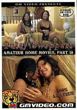 Amateur Home Movies 10: Pussy Swappers