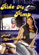 Ride My Pimp: Pimp Challenge 6