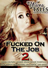 Wives Tales: Fucked On The Job 2