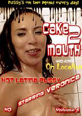Cake 2 Mouth 5: Hot Latina Pussy