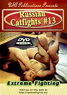 Russian Catfights 13: Extreme Fighting