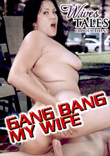 Wives Tales: Gang Bang My Wife