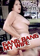 Wives Tales: Gang Bang My Wife