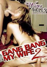 Wives Tales: Gang Bang My Wife 2