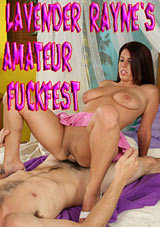 Lavendar Rayne's Amateur Fuckfeast