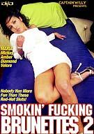 Smokin' Fucking Brunettes 2