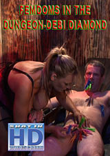 Femdoms In The Dungeon: Debi Diamond