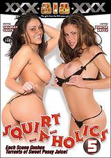 Squirt-A-Holics 5