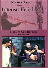 Intense Fetish 860: Slut Deb Gets Her Due