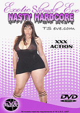 Exotic Shemale Eve: Nasty Hardcore