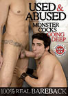 Used And Abused: Monster Cocks Going Deep