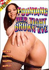 Pounding Her Tight Brown Eye