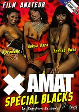 X Amat: Special Blacks