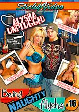 Being Naughty Alysha 16: Alysha Unplugged