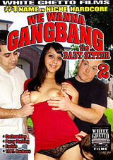 We Wanna Gangbang The Baby Sitter 2